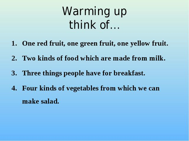 Warming up think of… One red fruit, one green fruit, one yellow fruit. Two ki...