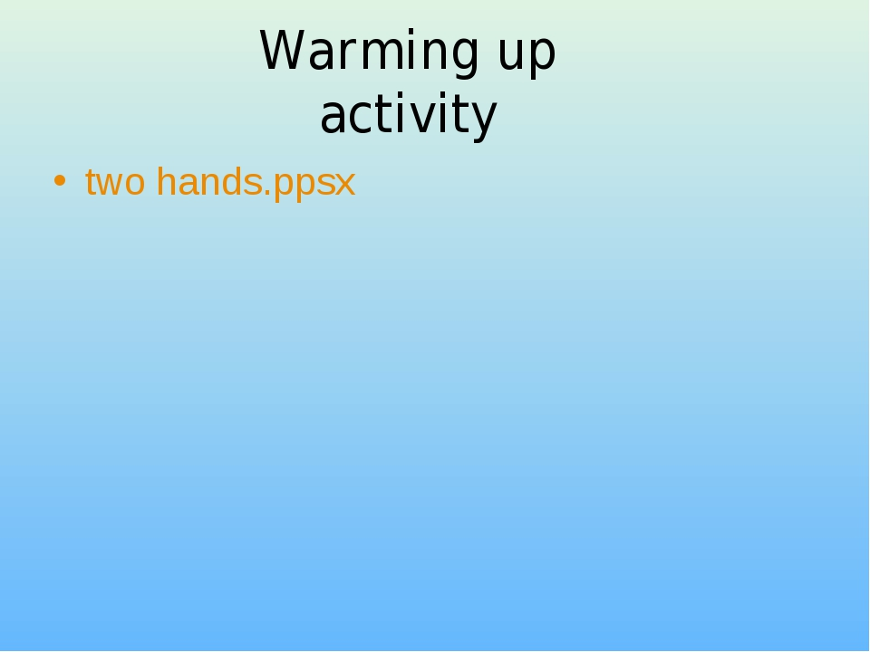 Warming up activity two hands.ppsx