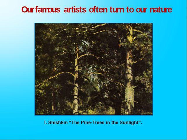 "I. Shishkin ""The Pine-Trees in the Sunlight""."