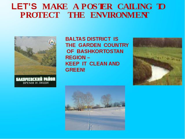BALTAS DISTRICT IS THE GARDEN COUNTRY OF BASHKORTOSTAN REGION – KEEP IT CLEAN...