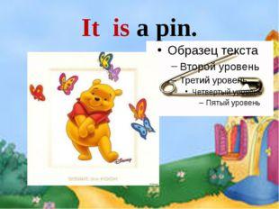 It is a pin.