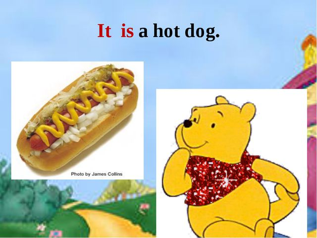 It is a hot dog.