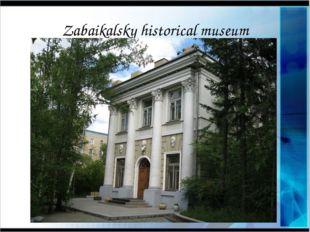 Zabaikalsky historical museum