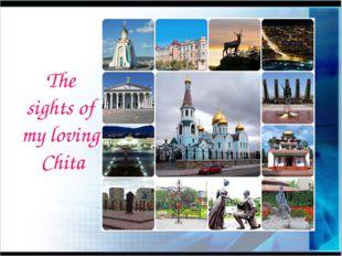 The sights of my loving Chita