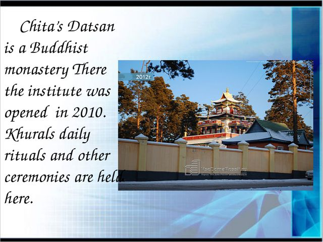 Chita's Datsan is a Buddhist monastery There the institute was opened in 201...