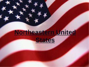 Northeastern United States