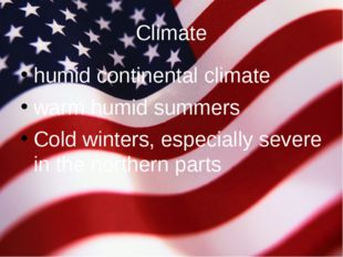 Climate humid continental climate warm humid summers Cold winters, especially