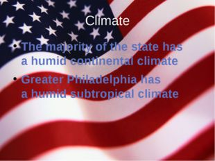 Climate The majority of the state has a humid continental climate Greater Phi