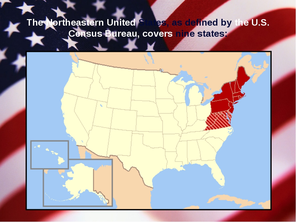 The Northeastern United States, as defined by the U.S. Census Bureau, covers...