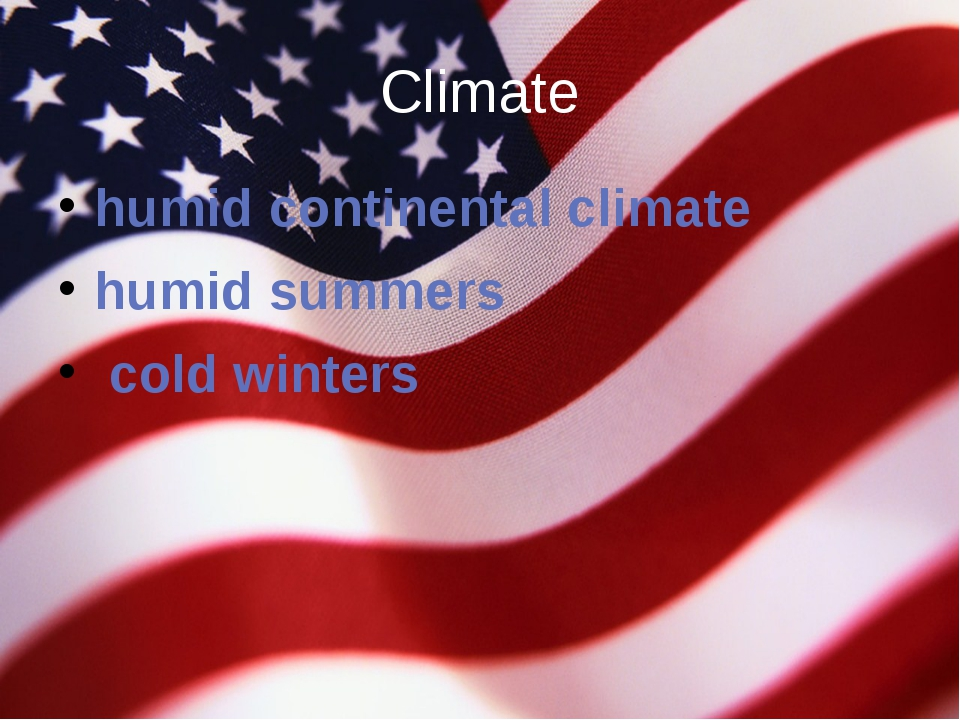 Climate humid continental climate humid summers  cold winters
