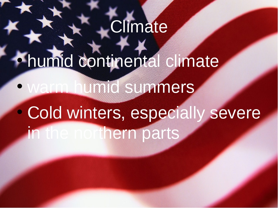 Climate humid continental climate warm humid summers Cold winters, especially...