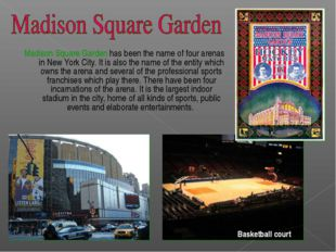 Madison Square Garden has been the name of four arenas in New York City. It i