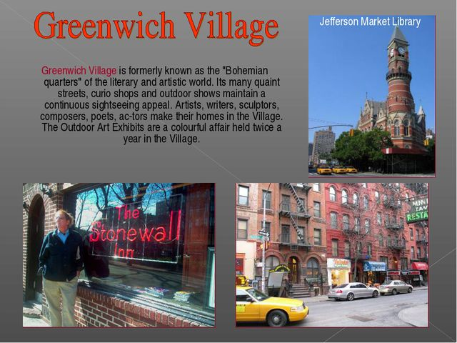 """Greenwich Village is formerly known as the """"Bohemian quarters"""" of the litera..."""