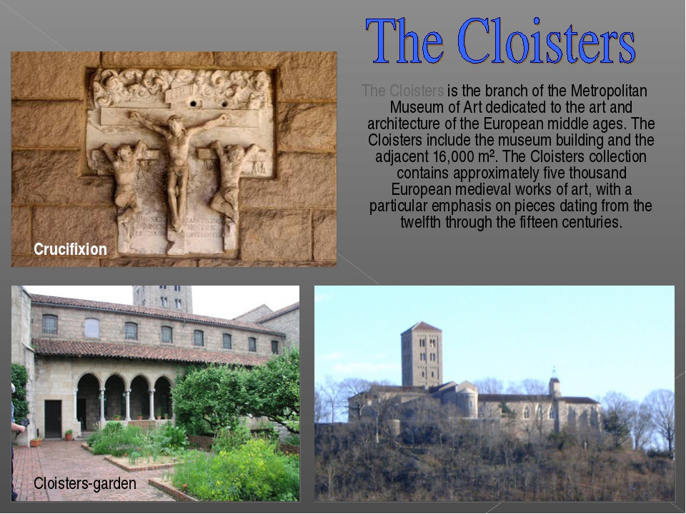 The Cloisters is the branch of the Metropolitan Museum of Art dedicated to t...