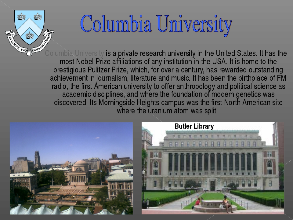 Columbia University is a private research university in the United States. I...