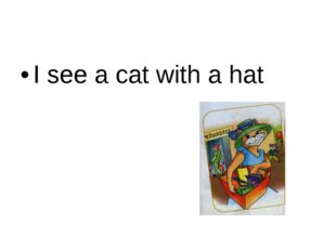 I see a cat with a hat