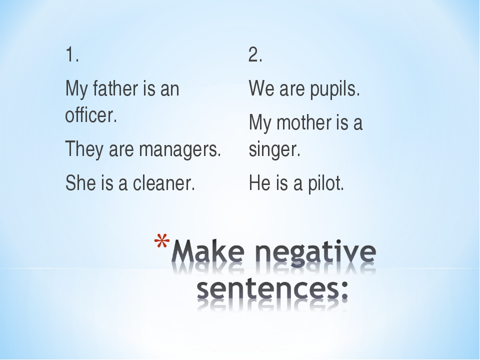 1. My father is an officer. They are managers. She is a cleaner. 2. We are pu...
