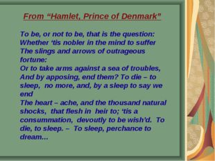 "From ""Hamlet, Prince of Denmark"" To be, or not to be, that is the question: W"