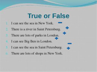 True or False I can see the sea in New York. There is a river in Saint Peters