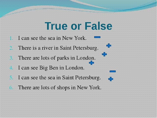 True or False I can see the sea in New York. There is a river in Saint Peters...