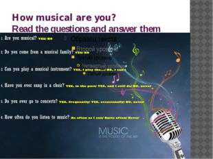 How musical are you? Read the questions and answer them