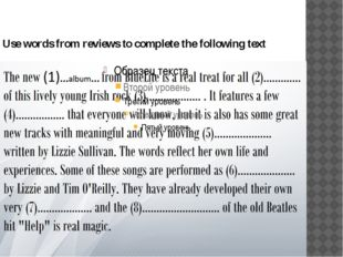 Use words from reviews to complete the following text