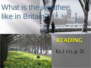 What is the weather like in Britain? Ex.1 (1), p. 21