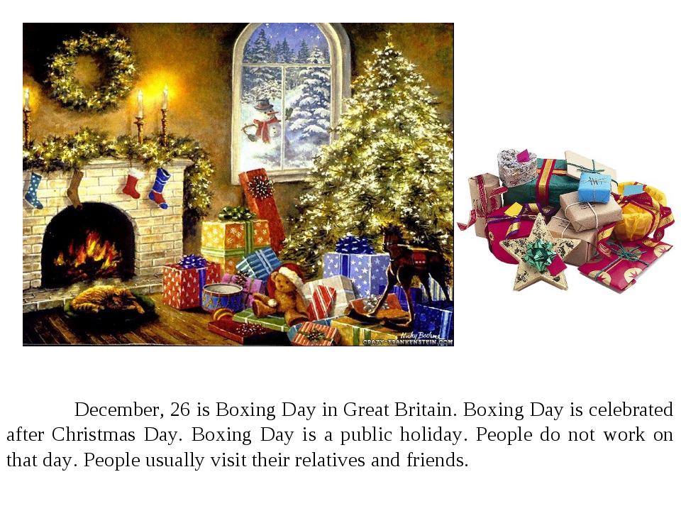 December, 26 is Boxing Day in Great Britain. Boxing Day is celebrated after...