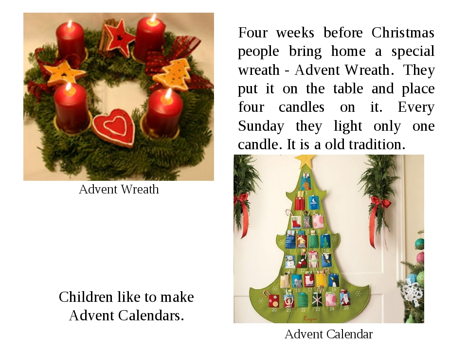 Advent Wreath Four weeks before Christmas people bring home a special wreath...