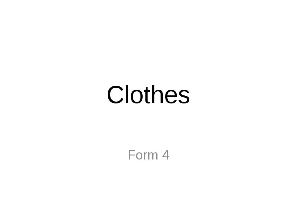 Clothes Form 4