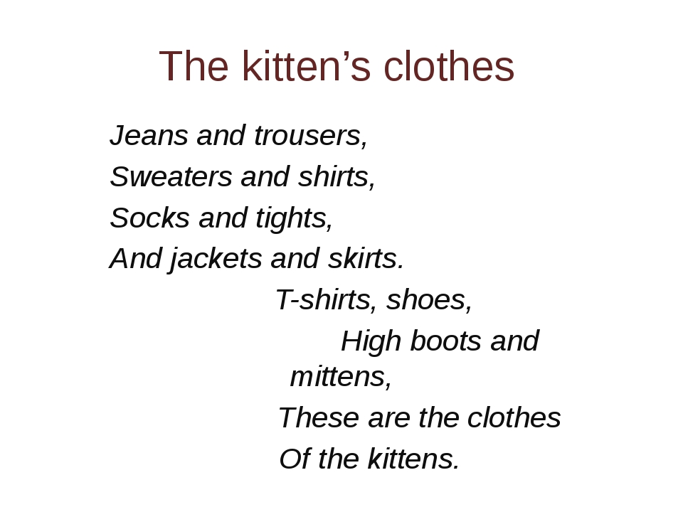 The kitten's clothes Jeans and trousers, Sweaters and shirts, Socks and tight...