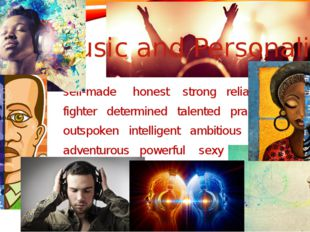 Music and Personality self-made honest strong reliable fighter determined tal