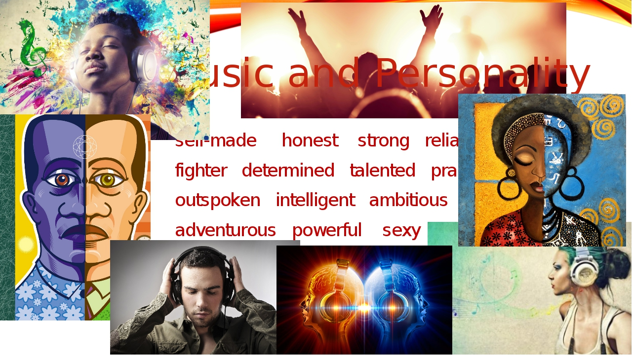 Music and Personality self-made honest strong reliable fighter determined tal...