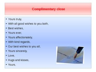 Complimentary close Yours truly, With all good wishes to you both, Best wish