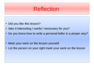 Reflection Did you like this lesson? Was it interesting / useful / necessary