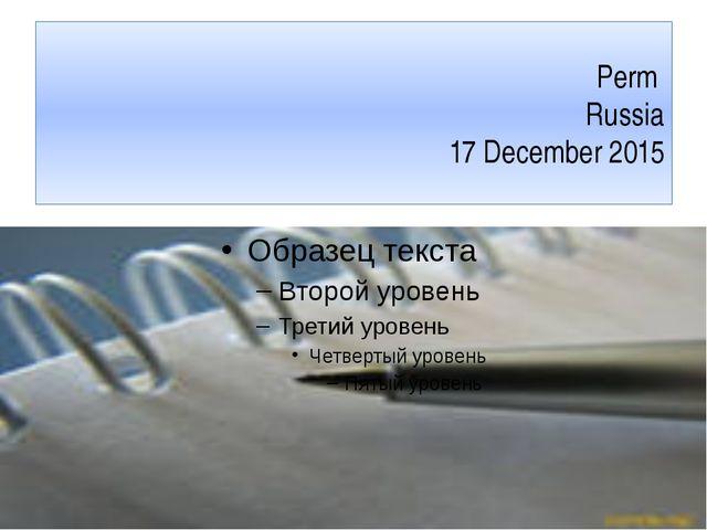Perm Russia 17 December 2015
