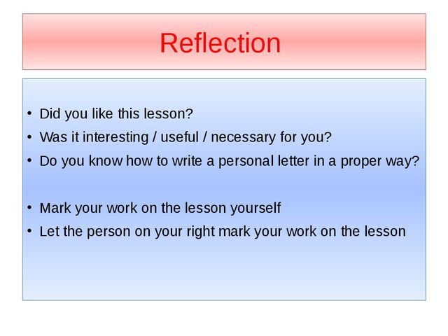 Reflection Did you like this lesson? Was it interesting / useful / necessary...