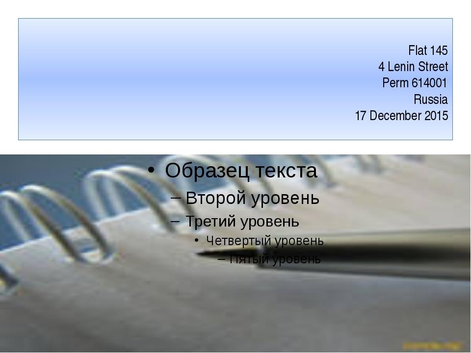 Flat 145 4 Lenin Street Perm 614001 Russia 17 December 2015