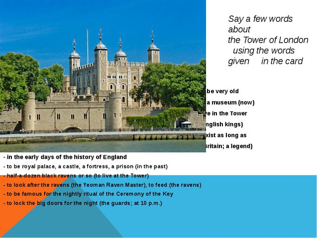 Say a few words about  the Tower of London   using the words given     in the...