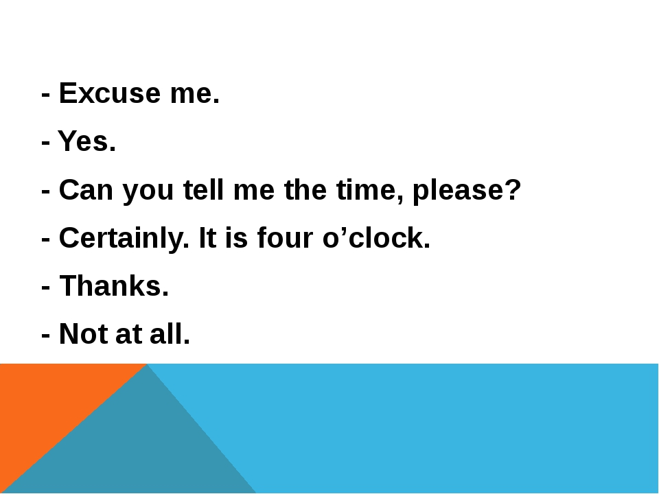 - Excuse me.