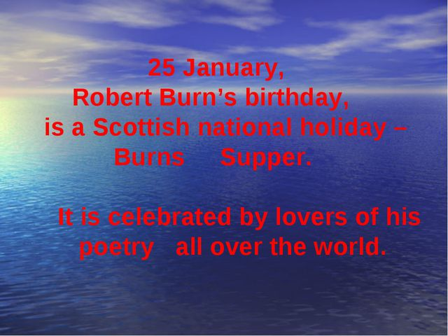 25 January, Robert Burn's birthday, is a Scottish national holiday – Burns S...