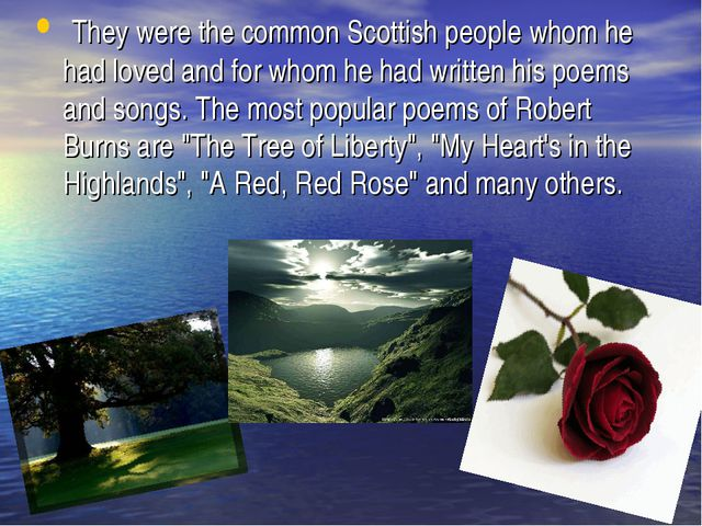 They were the common Scottish people whom he had loved and for whom he had w...