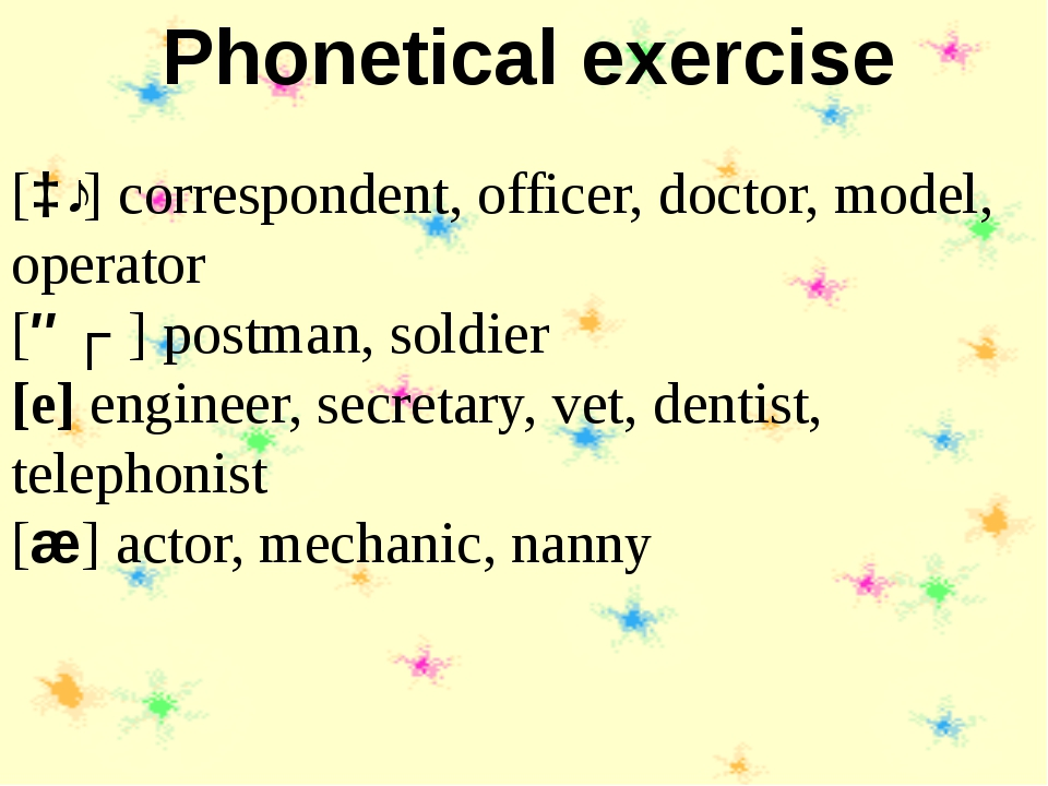 Phonetical exercise [ɔː] correspondent, officer, doctor, model, operator [əʊ...