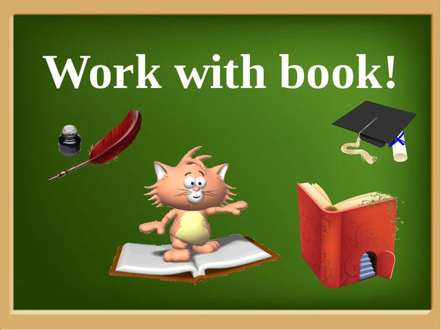 Work with book!