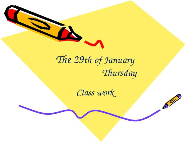 The 29th of January Thursday Class work