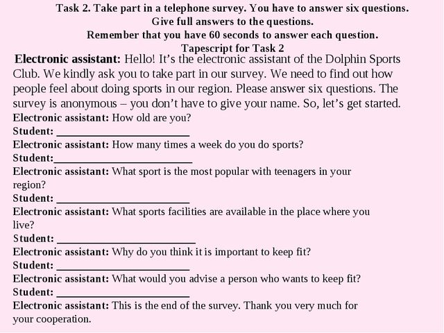 Task 2. Take part in a telephone survey. You have to answer six questions. Gi...