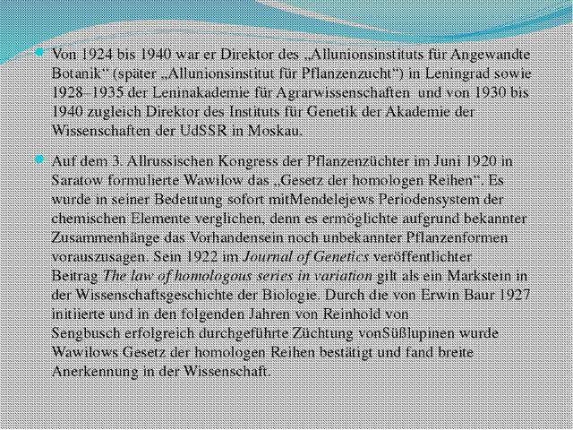 """Von 1924 bis 1940 war er Direktor des """"Allunionsinstituts für Angewandte Bot..."""