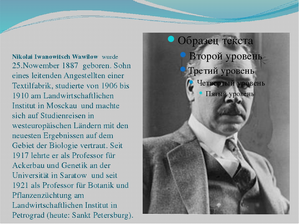 Nikolai Iwanowitsch Wawilow wurde 25.Nowember 1887 geboren. Sohn eines leit...