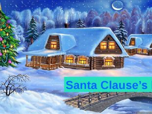 Santa Clause's house