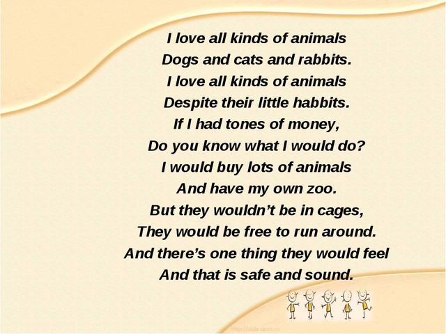 I love all kinds of animals Dogs and cats and rabbits. I love all kinds of...
